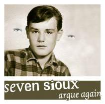 <p><strong>SEVEN SIOUX</strong><br /> CD: Argue again<br /> Fettkakao Records, 2006</p>