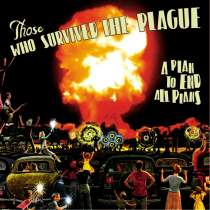 <p><strong>THOSE WHO SURVIVED THE PLAGUE</strong><br /> LP/CD: A plan to end all plans<br /> Sacro Egoismo, 1998</p>